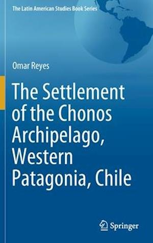 The Settlement of the Chonos Archipelago, Western Patagonia, Chile