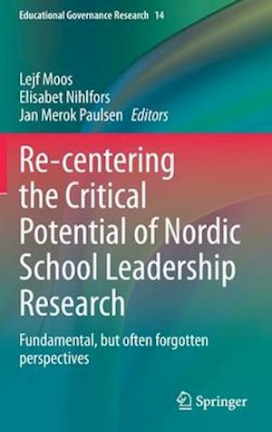 Re-Centering the Critical Potential of Nordic School Leadership Research