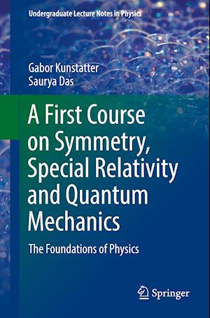 A First Course on Symmetry, Special Relativity and Quantum Mechanics