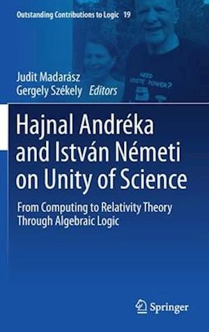 Hajnal Andreka and Istvan Nemeti on Unity of Science