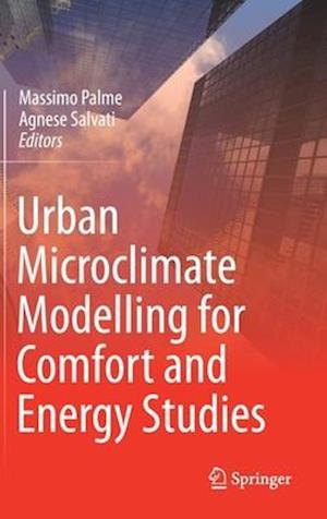 Urban Microclimate Modelling for Comfort and Energy Studies
