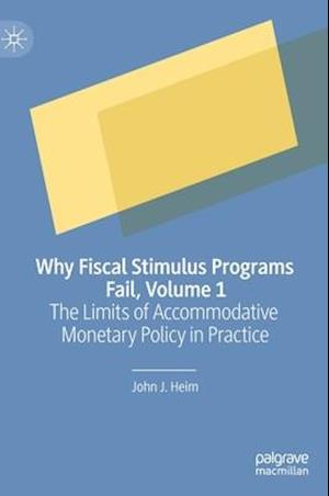Why Fiscal Stimulus Programs Fail, Volume 1