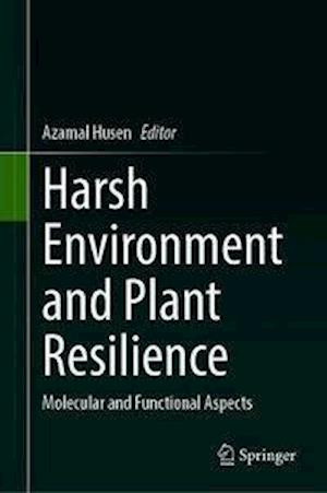 Harsh Environment and Plant Resilience
