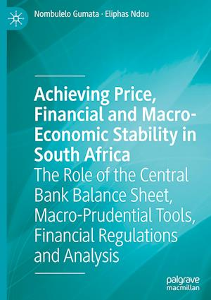 Achieving Price, Financial and Macro-Economic Stability in South Africa