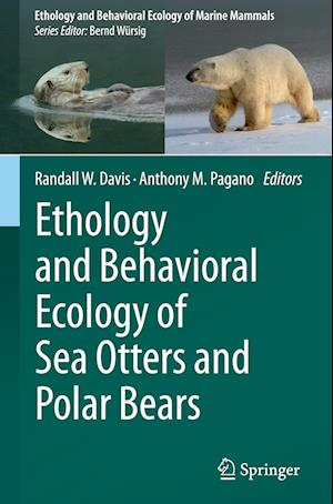 Ethology and Behavioral Ecology of Sea Otters and Polar Bears