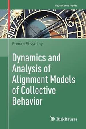 Dynamics and Analysis of Alignment Models of Collective Behavior