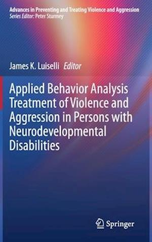 Applied Behavior Analysis Treatment of Violence and Aggression in Persons with Neurodevelopmental Disabilities