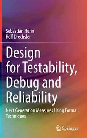 Design for Testability, Debug and Reliability
