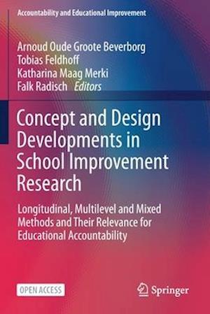 Concept and Design Developments in School Improvement Research