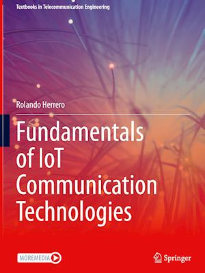 Fundamentals of IoT Communication Technologies