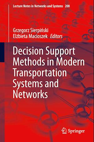 Decision Support Methods in Modern Transportation Systems and Networks