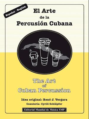 Art of Cuban Percussion / El Arte de la Percusion Cubana