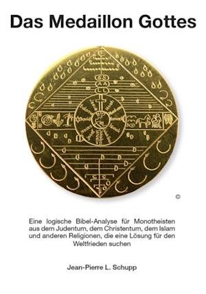 Das Medaillon Gottes af Jean-Pierre Schupp