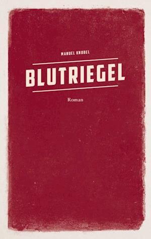 Blutriegel af Manuel Knobel