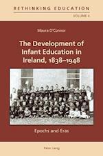 The Development of Infant Education in Ireland, 1838-1948 (Rethinking Education)