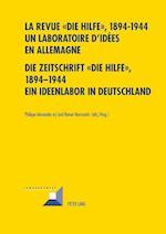 La Revue Die Hilfe, 1894-1944- Un Laboratoire D'Idees En Allemagne- Die Zeitschrift Die Hilfe, 1894-1944- Ein Ideenlabor in Deutschland (Convergences, nr. 56)