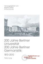 200 Jahre Berliner Universitaet- 200 Jahre Berliner Germanistik- 1810-2010