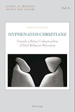 Hyphenated Christians (Studies in Theology Society and Culture, nr. 6)