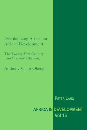 Bog, paperback Decolonizing Africa and African Development af Anthony Victor Obeng