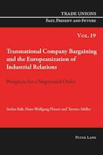 Transnational Company Bargaining and the Europeanization of Industrial Relations (Trade Unions Past, Present and Future, nr. 19)