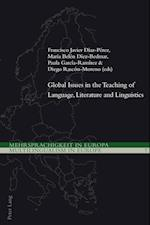 Global Issues in the Teaching of Language, Literature and Linguistics (Mehrsprachigkeit in Europa Multilingualism in Europe, nr. 7)