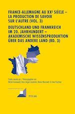 France-Allemagne Au XX E Siecle - La Production de Savoir Sur L'Autre (Vol. 3)- Deutschland Und Frankreich Im 20. Jahrhundert - Akademische Wissenspro (Convergences, nr. 75)