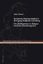 Europaeische Mehrsprachigkeit in Bewegung (Mehrsprachigkeit in Europa Multilingualism in Europe, nr. 8)