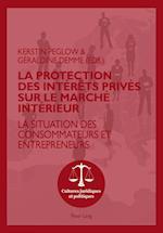 La Protection Des Interets Prives Sur Le Marche Interieur (Cultures Juridiques Et Politiques, nr. 6)