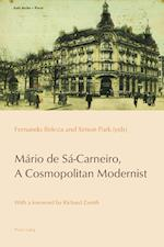Mario de Sa-Carneiro, a Cosmopolitan Modernist (Reconfiguring Identities in the Portuguese speaking World, nr. 6)
