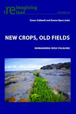 New Crops, Old Fields (Reimagining Ireland, nr. 80)