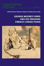 George Moore's Paris and his Ongoing French Connections af Michel Brunet