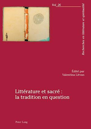 Bog, paperback Litterature Et Sacre La Tradition En Question