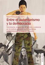 Entre El Autoritarismo y La Democracia