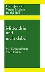 Mittendrin Und Nicht Dabei af Ruedi Josuran, Daniel Hell, Verena Hoehne