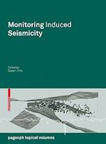 Monitoring Induced Seismicity (Pageoph Topical Volumes)