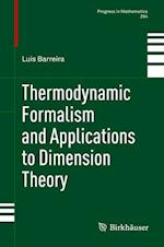 Thermodynamic Formalism and Applications to Dimension Theory af Luis Barreira