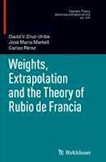 Weights, Extrapolation and the Theory of Rubio de Francia