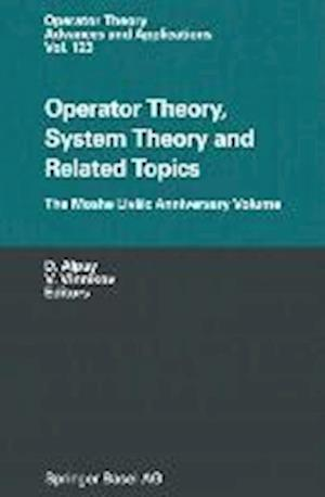 Operator Theory, System Theory and Related Topics : The Moshe Livšic Anniversary Volume
