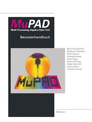 MuPAD Multi Processing Algebra Data Tool : Benutzerhandbuch MuPAD Version 1.1