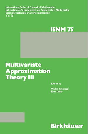 Multivariate Approximation Theory III : Proceedings of the Conference at the Mathematical Research Institute at Oberwolfach, Black Forest, January 20-