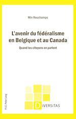 L'avenir du federalisme en Belgique et au Canada