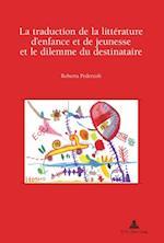 La traduction de la litterature d'enfance et de jeunesse et le dilemme du destinataire