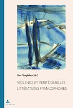 Violence et Verite dans les litteratures francophones af Marc Quaghebeur