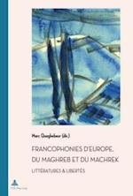 Francophonies d'Europe, du Maghreb et du Machrek af Marc Quaghebeur