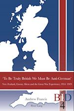 'To Be Truly British We Must Be Anti-German' af Andrew Francis
