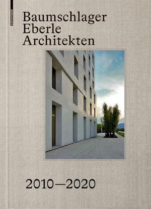 Baumschlager Eberle Architekten 2010-2020