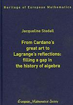 From Cardano's Great Art to Lagrange's Reflections: (Heritage of European Mathematics)