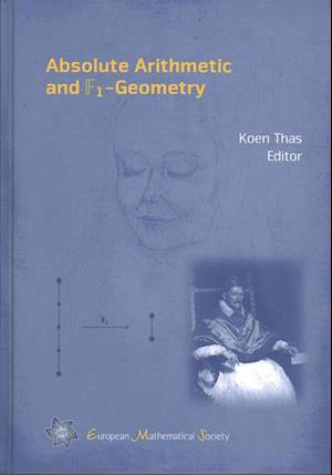 Bog, hardback Absolute Arithmetic and F1-geometry af Koen Thas