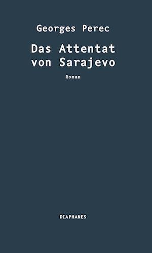 Das Attentat von Sarajevo