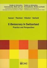 E-Democracy in Switzerland af Urs Gasser, Jan Gerlach, James M. Thurman